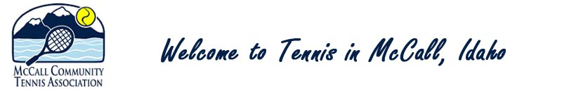 Welcome to Tennis in McCall, Idaho - click here to return to the HOME page
